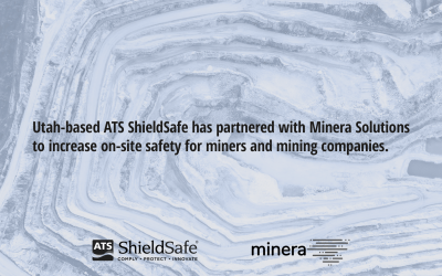 ATS ShieldSafe and Minera Solutions: Increasing Mining Site Safety